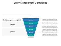Entity Management Compliance Ppt PowerPoint Presentation Model Show Cpb Pdf
