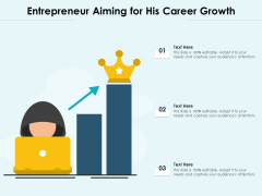 Entrepreneur Aiming For His Career Growth Ppt PowerPoint Presentation Icon Deck PDF