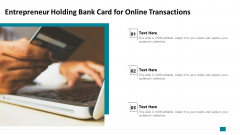 Entrepreneur Holding Bank Card For Online Transactions Ppt PowerPoint Presentation File Layout Ideas PDF
