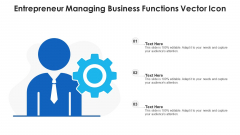 Entrepreneur Managing Business Functions Vector Icon Ppt PowerPoint Presentation Styles Microsoft PDF