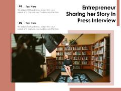 Entrepreneur Sharing Her Story In Press Interview Ppt PowerPoint Presentation Slides Ideas PDF