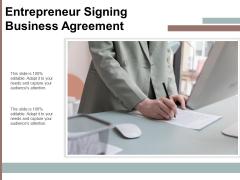 Entrepreneur Signing Business Agreement Ppt PowerPoint Presentation File Deck PDF