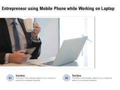 Entrepreneur Using Mobile Phone While Working On Laptop Ppt PowerPoint Presentation Summary Gallery PDF