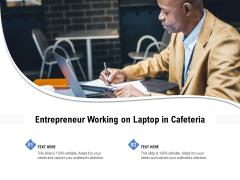 Entrepreneur Working On Laptop In Cafeteria Ppt PowerPoint Presentation Ideas Design Templates PDF