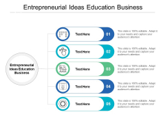 Entrepreneurial Ideas Education Business Ppt PowerPoint Presentation Summary Rules Cpb