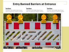 Entry Banned Barriers At Entrance Ppt PowerPoint Presentation Inspiration Examples PDF