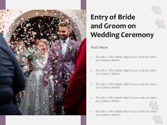 Entry Of Bride And Groom On Wedding Ceremony Ppt PowerPoint Presentation Portfolio Layout PDF