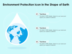 Environment Protection Icon In The Shape Of Earth Ppt PowerPoint Presentation Gallery Graphics PDF