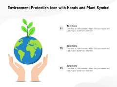 Environment Protection Icon With Hands And Plant Symbol Ppt PowerPoint Presentation Professional Background Designs PDF