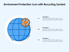 Environment Protection Icon With Recycling Symbol Ppt PowerPoint Presentation Summary Example Introduction PDF