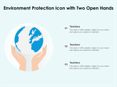Environment Protection Icon With Two Open Hands Ppt PowerPoint Presentation Ideas Show PDF