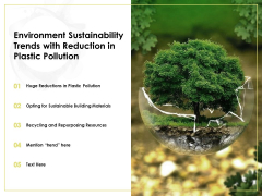 Environment Sustainability Trends With Reduction In Plastic Pollution Ppt PowerPoint Presentation Outline Clipart Images PDF