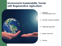 Environment Sustainability Trends With Regenerative Agriculture Ppt PowerPoint Presentation Styles Backgrounds PDF