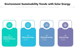 Environment Sustainability Trends With Solar Energy Ppt PowerPoint Presentation Ideas Outline PDF