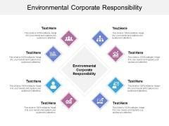 Environmental Corporate Responsibility Ppt Powerpoint Presentation Ideas Slides Cpb