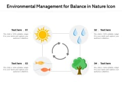 Environmental Management For Balance In Nature Icon Ppt PowerPoint Presentation File Layout PDF