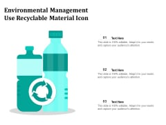Environmental Management Use Recyclable Material Icon Ppt PowerPoint Presentation File Slide Portrait PDF