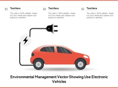 Environmental Management Vector Showing Use Electronic Vehicles Ppt PowerPoint Presentation Gallery Rules PDF