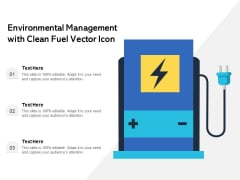 Environmental Management With Clean Fuel Vector Icon Ppt PowerPoint Presentation File Slides PDF