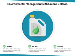 Environmental Management With Green Fuel Icon Ppt PowerPoint Presentation Gallery Display PDF