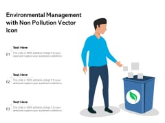 Environmental Management With Non Pollution Vector Icon Ppt PowerPoint Presentation Gallery Icon PDF