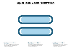 Equal Icon Vector Illustration Ppt PowerPoint Presentation Gallery Slide PDF