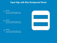 Equal Sign With Blue Background Vector Ppt PowerPoint Presentation File Guide PDF