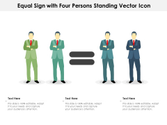 Equal Sign With Four Persons Standing Vector Icon Ppt PowerPoint Presentation File Ideas PDF