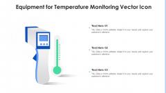 Equipment For Temperature Monitoring Vector Icon Ppt Professional PDF