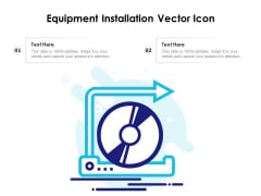 Equipment Installation Vector Icon Ppt PowerPoint Presentation File Infographics PDF