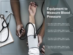 Equipment To Measure Blood Pressure Ppt PowerPoint Presentation Professional Demonstration
