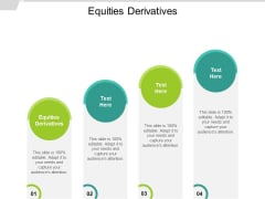 Equities Derivatives Ppt PowerPoint Presentation Summary Topics Cpb