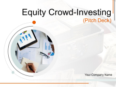 Equity Crowd Investing Pitch Deck Ppt PowerPoint Presentation Complete Deck With Slides