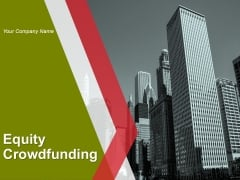 Equity Crowdfunding Ppt PowerPoint Presentation Complete Deck With Slides