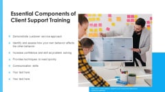 Essential Components Of Client Support Training Ppt PowerPoint Presentation Pictures Show PDF