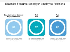 Essential Features Employer Employee Relations Ppt PowerPoint Presentation Portfolio Brochure Cpb