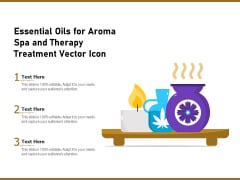 Essential Oils For Aroma Spa And Therapy Treatment Vector Icon Ppt PowerPoint Presentation Model Guidelines PDF