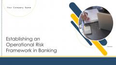 Establishing An Operational Risk Framework In Banking Ppt PowerPoint Presentation Complete Deck With Slides