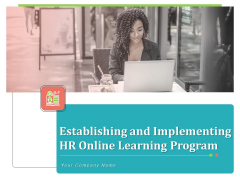 Establishing And Implementing HR Online Learning Program Ppt PowerPoint Presentation Complete Deck With Slides