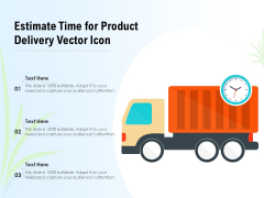 Estimate Time For Product Delivery Vector Icon Ppt PowerPoint Presentation Layouts Graphics Download PDF
