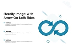Eternity Image With Arrow On Both Sides Ppt PowerPoint Presentation File Background PDF