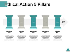 Ethical Action 5 Pillars Action Plan Ppt PowerPoint Presentation Show Slideshow