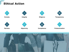 Ethical Action Professionalism Ppt PowerPoint Presentation Icon Example