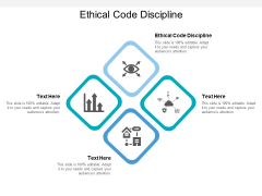 Ethical Code Discipline Ppt PowerPoint Presentation Summary Slides Cpb
