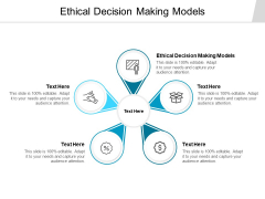 Ethical Decision Making Models Ppt PowerPoint Presentation Pictures Background Designs Cpb