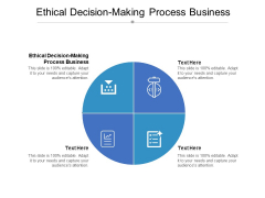 Ethical Decision Making Process Business Ppt PowerPoint Presentation Infographic Template Slides Cpb