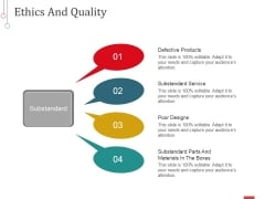 Ethics And Quality Ppt PowerPoint Presentation Pictures Designs
