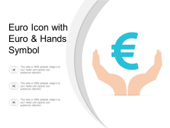 Euro Icon With Euro And Hands Symbol Ppt Powerpoint Presentation Styles Introduction