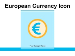 European Currency Icon Ppt PowerPoint Presentation Complete Deck