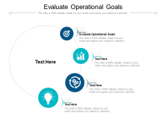 Evaluate Operational Goals Ppt PowerPoint Presentation Pictures Cpb Pdf